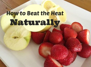 How to Beat the Heat Naturally