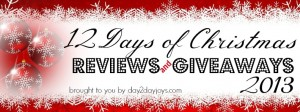 Coming Soon…12 Days of Christmas Reviews & Giveaways 2013