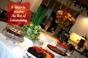 6 Steps to Master The Art of Entertaining