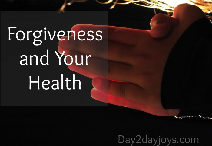 Forgiveness and Your Health | Day2dayjoys.com