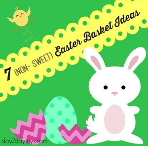 7 {Non- Sweet} Easter Basket Ideas