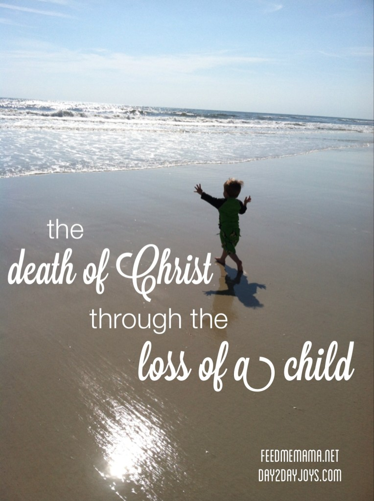 Seeing the Death of Jesus Through the Loss of a Child