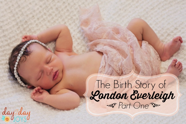 Birth Story Part 1