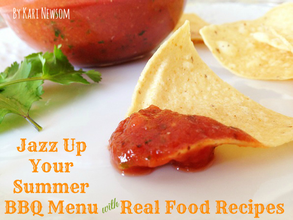 Jazz Up Your Summer BBQ Menu with Real Food Recipes