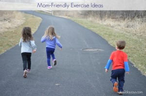 Mom-Friendly Exercise Ideas