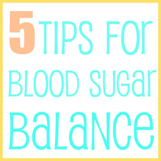 5 Tips for Blood Sugar balance