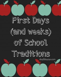 First Days (and weeks) of School Traditions