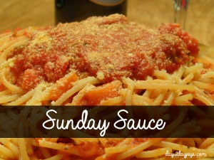 Creating Traditions… and the BEST Sunday Sauce Ever.
