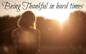 Being Thankful in Hard Times