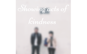 Showing Acts of Kindness