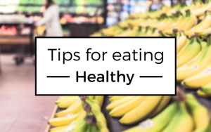 Tips for eating healthy