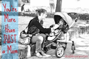 "You're more than ""just a mom"" + four ways to spark creativity"
