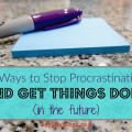 5 Ways to Stop Procrastinating and Get Things Done (in the future)