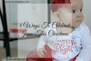 4 Ways To Celebrate Jesus This Christmas