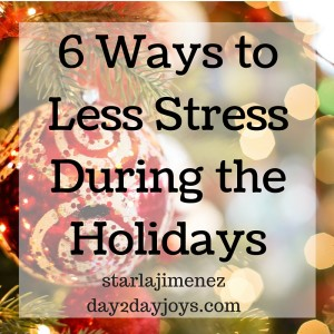 6 Ways to Less Stress During the Holidays