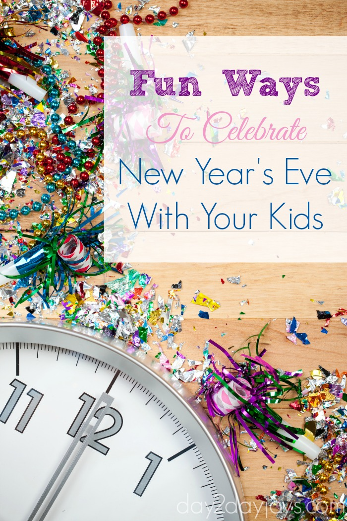 Fun Ways To Celebrate New Year's Eve With Your Kids