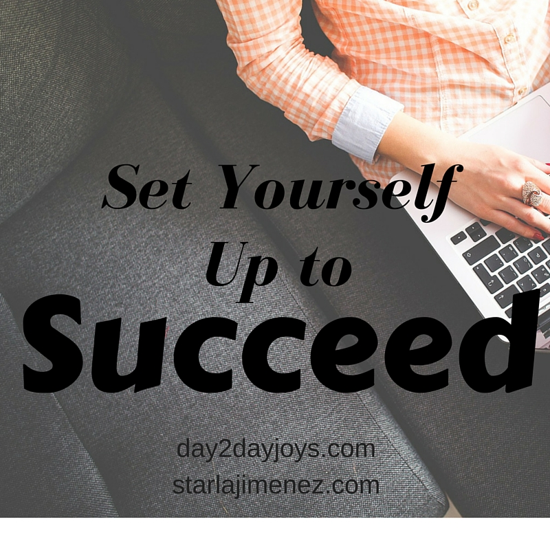 Setting Yourself Up to Succeed