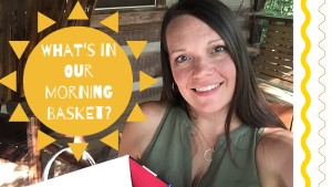 What's in our Morning Basket? {Plus our read-alouds}